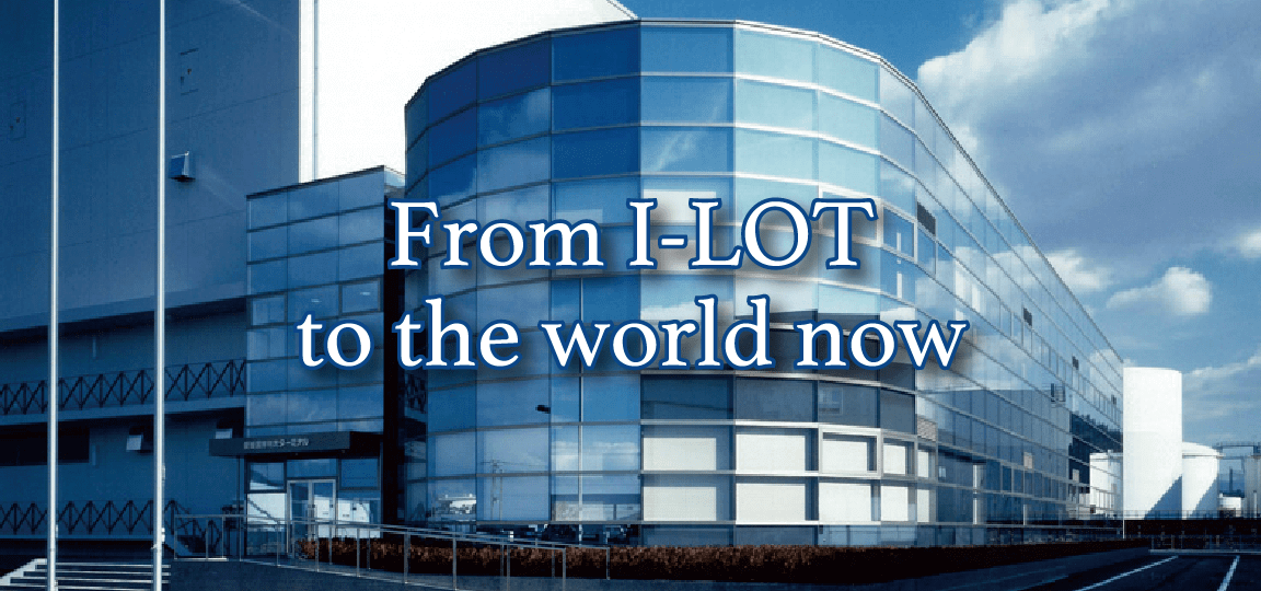 From I-LOT to the world now